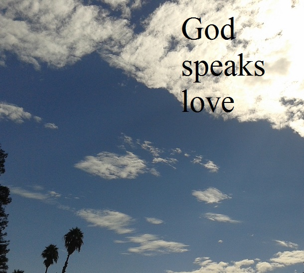 God speaks love