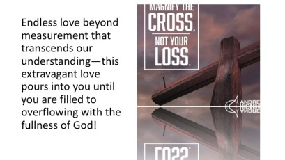 Magnify the cross, not your loss!